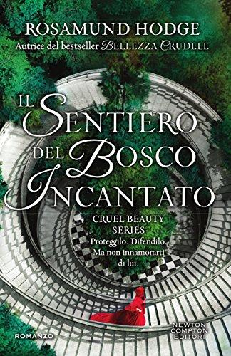 Il sentiero del bosco incantato (Cruel Beauty Series Vol. 2) di [Hodge, Rosamund]