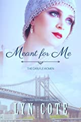 Meant for Me (The Carlyle Women Book 1) Kindle Edition
