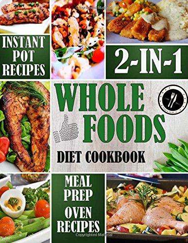 Living whole foods le meilleur prix dans amazon savemoney whole foods diet cookbook 2 in 1 instant pot recipes meal prep forumfinder Choice Image