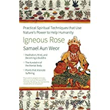 Igneous Rose: Practical Spiritual Techniques That Use Nature's Power to Help Humanity by Samael Aun Weor (2007-08-17)