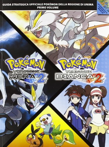 Guida Pokémon Nero 2 e Bianco 2 Volume 1