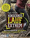 Hindernislauf extrem: Das Trainingsbuch für Spartan Race, Tough Mudder, StrongmanRun und mehr