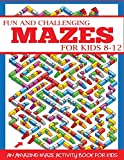 Best Nonfiction Books For Kids - Fun and Challenging Mazes for Kids 8-12: An Review