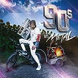90s in Metal