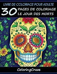 Livre de coloriage pour adulte: 30 pages de coloriage le Jour des morts, Série de livre de coloriage pour adulte par ColoringCraze