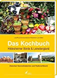 Das Kochbuch Hildesheimer Börde & Leinebergland: Zwischen Nonnenhäubchen und Pastorenfleisch