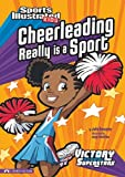 Cheerleading Really Is a Sport (Sports Illustrated Kids Victory School Superstars) by Julie Gassman (2010-08-01)