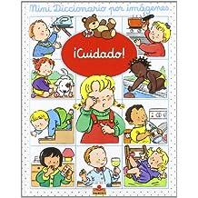 """¡cuidado! (""""mini diccionario en imagenes"""")(+3 años) (Mini Diccionario Por Imagenes/ Mini Picture Dictionary)"""