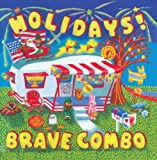 Holiday by Brave Combo (2015-05-27)