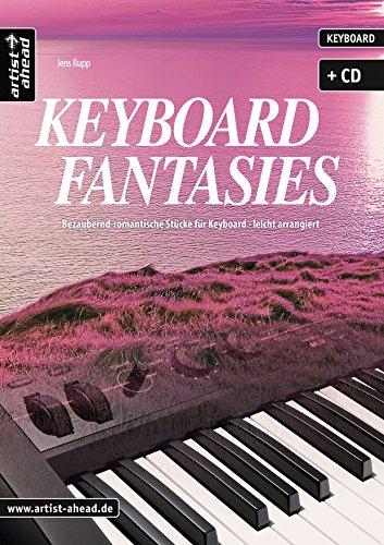 Keyboard Fantasies: Bezaubernd-romantische Stücke für Keyboard - leicht arrangiert (inkl. Audio-CD). Musiknoten. Songbook.