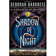 Shadow of Night: A Novel (All Souls Trilogy) by Deborah Harkness (2012-07-10)