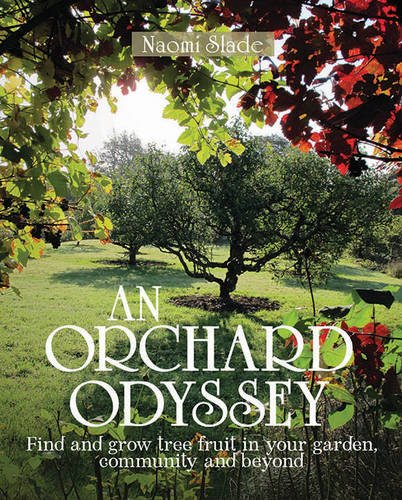 an-orchard-odyssey-finding-and-growing-tree-fruit-in-your-garden-community-and-beyond