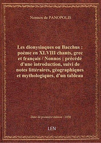Les dionysiaques ou Bacchus : pome en XLVIII chants, grec et franais / Nonnos ; prcd d'une intr