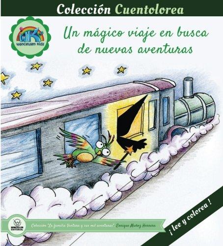 Cuentolorea: Un mágico viaje en busca de nuevas aventuras (Colección Cuentolorea: Lee y colorea) por Enrique Muñoz Herrera