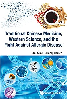 Traditional Chinese Medicine, Western Science, And The Fight Against Allergic Disease por Xiu-min Li epub