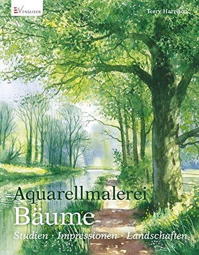 Aquarellmalerei Bäume: Studien Impressionen Landschaften