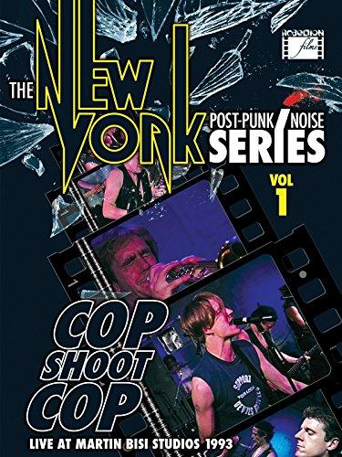cop-shoot-cop-the-new-york-post-punk-noise-series-vol-1
