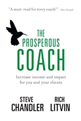 The Prosperous Coach: Increase Income and Impact for You and Your Clients Paperback