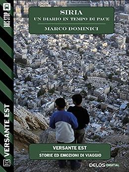 Siria - un diario in tempo di pace (Versante Est) di [Marco Dominici]