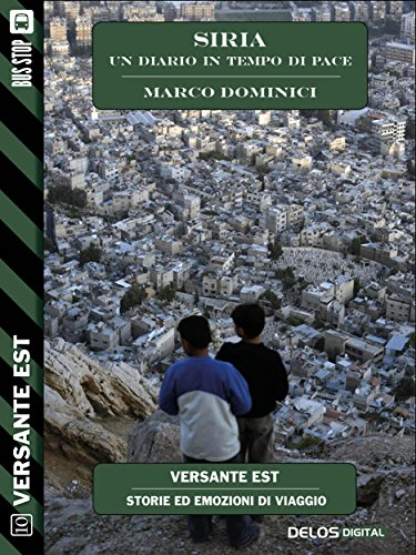 Siria - un diario in tempo di pace (Versante Est) Siria – un diario in tempo di pace (Versante Est) 61yYRqnai3L
