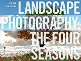 Landscape Photography: The Four Seasons (English Edition)
