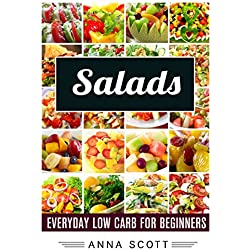 Salads: Everyday Salads for Beginners(salads recipes, salads for weight loss, salads cookbook, salad, salads, salads to go, salad a day, salad book, salads ... diet) (healthy food for everyday Book 8)