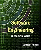 Software Engineering in the Agile World