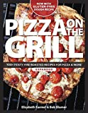 Pizza on the Grill: 100+ Feisty Fire-Roasted Recipes for Pizza & More by Blumer, Robert, Karmel, Elizabeth (2008) Paperback