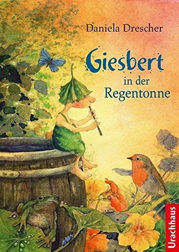 Preisvergleich Produktbild Giesbert in der Regentonne