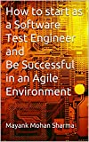 How to start as a Software Test Engineer and be Successful in an Agile Environment