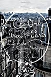 The Only Street in Paris: Life on the Rue des Martyrs by Elaine Sciolino (2015-11-02)