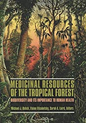 Medicinal Resources of the Tropical Forest - Biodiversity & it's Importance to Human Health (Paper)