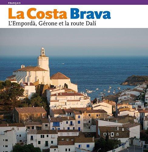 La Costa Brava : l'Empordà, Girona et la route Dal par Llàtzer Moix Puig