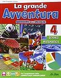 La grande avventura. Sussidiario di matematica, scienze e tecnologia. Per la 4ª classe elementare. Con e-book. Con espansione online