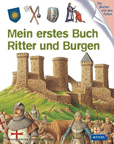 Mein erstes Buch Ritter und Burgen: Meyers kleine Kinderbibliothek