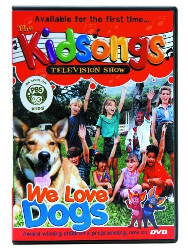 The Kidsongs Television Show: We Love Dogs by Megan Miyahira