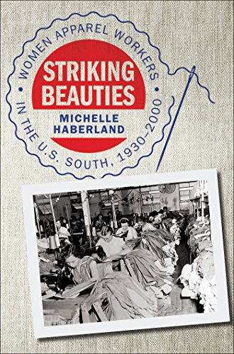Striking Beauties: Women Apparel Workers in the U.S. South, 1930-2000 (English Edition)
