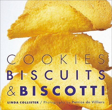 Cookies, Biscuits & Biscotti by Collister, Linda (2000) Hardcover
