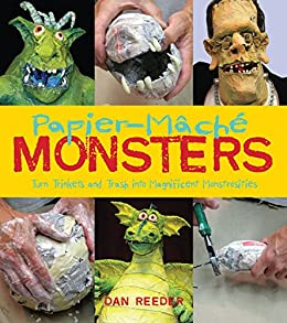 Papier-Mache Monsters par [Reeder, Dan, Jeff, and Dan Reeder Photographs by Julie]
