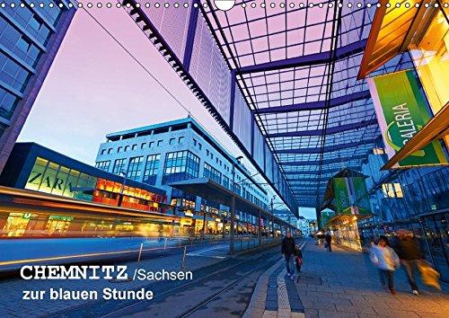 Chemnitz/Sachsen zur blauen Stunde (Wandkalender 2018 DIN A3 quer): Architektur in Chemnitz zur schönsten Tageszeit. (Monatskalender, 14 Seiten ) ... [Kalender] [Apr 01, 2017] Ruttloff, Klaus