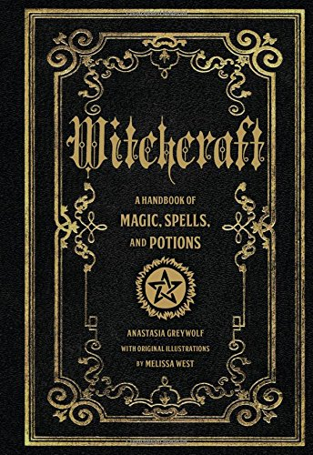Witchcraft: A Handbook of Magic, Spells, and Potions