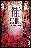 Tiefe Schuld: Kriminalroman (Ein Toni-Stieglitz-Krimi 2)