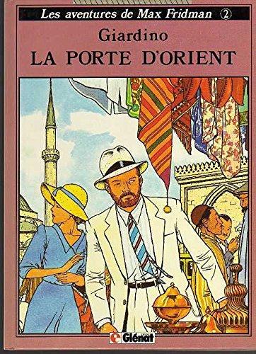 Max Fridman, tome 2 : La Porte d'Orient