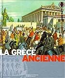 La Grèce ancienne - La terre des héros - Hachette Jeunesse - 18/10/2006