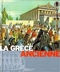 La Grèce ancienne : La terre des héros