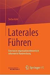 Laterales Führen: Eine kurze organisationstheoretisch informierte Handreichung Kindle Ausgabe