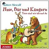 Hase, Bär und Känguru - Tiere sind wie ich und du
