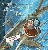 Magellan und die Welt ohne Anfang und Ende (Geniale Denker und Erfinder)
