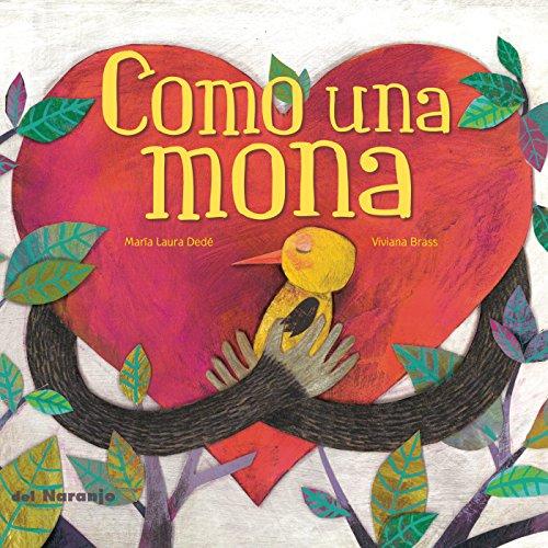 Como una mona: Libro infantil ilustrado (Luna de Azafrán nº 2) por María Laura Dedé