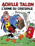 Achille Talon, tome 26 - Achille Talon et l'arme du crocodile
